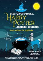 The Unofficial Harry Potter Joke Book Great Guffaws for Gryffindor by Boone