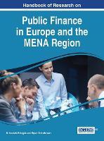 Handbook of Research on Public Finance in Europe and the MENA Region by M. Mustafa Erdogdu