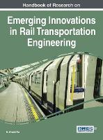 Handbook of Research on Emerging Innovations in Rail Transportation Engineering by B. Umesh Rai