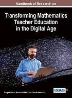 Handbook of Research on Transforming Mathematics Teacher Education in the Digital Age by Margaret L. Niess