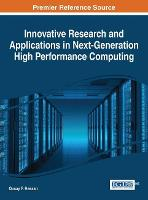 Innovative Research and Applications in Next-Generation High Performance Computing by Qusay F. Hassan