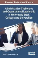Administrative Challenges and Organizational Leadership in Historically Black Colleges and Universities by Charles B. W. Prince