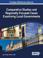 Comparative Studies and Regionally-Focused Cases Examining Local Governments by Ugur Sadioglu