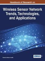 Handbook of Research on Wireless Sensor Network Trends, Technologies, and Applications by Narendra Kumar Kamila