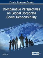 Comparative Perspectives on Global Corporate Social Responsibility by Dima Jamali