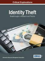 Identity Theft Breakthroughs in Research and Practice by Information Resources Management Association