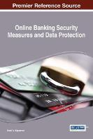 Online Banking Security Measures and Data Protection by Shadi A. Aljawarneh