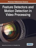 Feature Detectors and Motion Detection in Video Processing by Nilanjan Dey