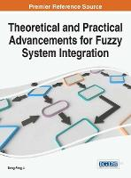 Theoretical and Practical Advancements for Fuzzy System Integration by Deng-Feng Li
