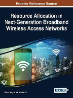 Resource Allocation in Next-Generation Broadband Wireless Access Networks by Chetna Singhal