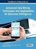 Handbook of Research on Advanced Data Mining Techniques and Applications for Business Intelligence by Shrawan Kumar Trivedi