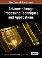 Handbook of Research on Advanced Image Processing Techniques and Applications by N. Suresh Kumar