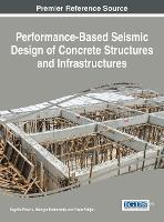Performance-Based Seismic Design of Concrete Structures and Infrastructures by Vagelis Plevris