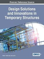 Design Solutions and Innovations in Temporary Structures by Robert Beale, Joao Andre
