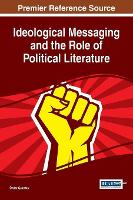 Ideological Messaging and the Role of Political Literature by Onder Cakirtas