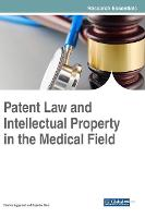 Patent Law and Intellectual Property in the Medical Field by Rashmi Aggarwal