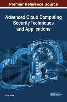 Advanced Cloud Computing Security Techniques and Applications by Ihssan Alkadi