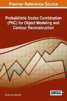 Probabilistic Nodes Combination (PNC) for Object Modeling and Contour Reconstruction by Dariusz Jacek Jakobczak