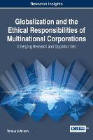 Globalization and the Ethical Responsibilities of Multinational Corporations: Emerging Research and Opportunities by Tarnue Johnson
