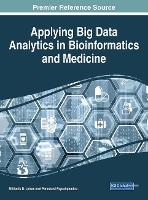 Applying Big Data Analytics in Bioinformatics and Medicine by Miltiadis D. Lytras