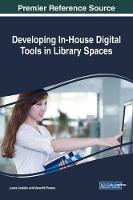 Developing In-House Digital Tools in Library Spaces by Laura Costello
