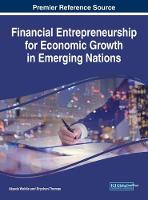 Financial Entrepreneurship for Economic Growth in Emerging Nations by Atsede Wolie, Brychan Thomas