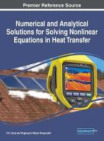 Numerical and Analytical Solutions for Solving Nonlinear Equations in Heat Transfer by Davood Domairry Ganji