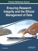 Ensuring Research Integrity and the Ethical Management of Data by Cees Th Smit Sibinga