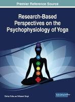 Research-Based Perspectives on the Psychophysiology of Yoga by Shirley Telles