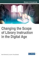 Changing the Scope of Library Instruction in the Digital Age by Swati Bhattacharyya