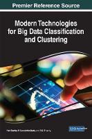 Modern Technologies for Big Data Classification and Clustering by Hari Seetha, B. K. Tripathy, C. Shoba Bindu, S Rao Chintalapudi