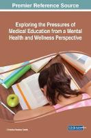 Exploring the Pressures of Medical Education From a Mental Health and Wellness Perspective by Christina Ramirez Smith