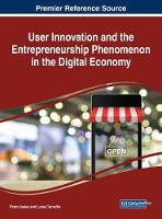 User Innovation and the Entrepreneurship Phenomenon in the Digital Economy by Pedro Isaias