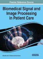 Biomedical Signal and Image Processing in Patient Care by Maheshkumar H. Kolekar