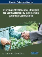 Evolving Entrepreneurial Strategies for Self-Sustainability in Vulnerable American Communities by Luis Javier Sanchez-Barrios