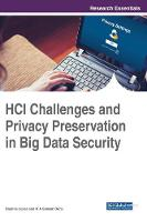 HCI Challenges and Privacy Preservation in Big Data Security by Daphne Lopez