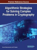 Algorithmic Strategies for Solving Complex Problems in Cryptography by Kannan Balasubramanian