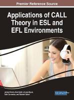 Applications of CALL Theory in ESL and EFL Environments by James Perren