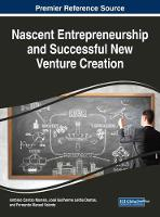Nascent Entrepreneurship and Successful New Venture Creation by Antonio Carrizo Moreira