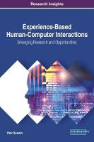 Experience-Based Human-Computer Interactions: Emerging Research and Opportunities by Petr Sosnin
