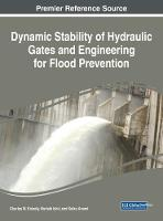 Dynamic Stability of Hydraulic Gates and Engineering for Flood Prevention by Noriaki Ishii, Keiko Anami, Charles W. Knisely