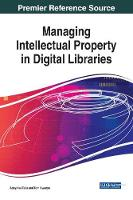 Handbook of Research on Managing Intellectual Property in Digital Libraries by Adeyinka Tella