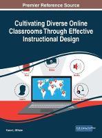 Cultivating Diverse Online Classrooms Through Effective Instructional Design by Karen L. Milheim