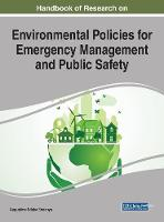 Handbook of Research on Environmental Policies for Emergency Management and Public Safety by Augustine Nduka Eneanya