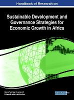 Handbook of Research on Sustainable Development and Governance Strategies for Economic Growth in Africa by Kassa Teshager Alemu