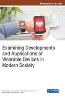 Examining Developments and Applications of Wearable Devices in Modern Society by Saul Emanuel Delabrida Silva
