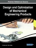 Design and Optimization of Mechanical Engineering Products by K. Kumar