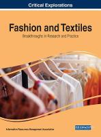 Fashion and Textiles Breakthroughs in Research and Practice by Information Resources Management Association