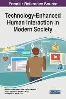 Technology-Enhanced Human Interaction in Modern Society by Francisco Cipolla-Ficarra, Maria Valeria Ficarra, Miguel Cipolla-Ficarra, Alejandra Quiroga
