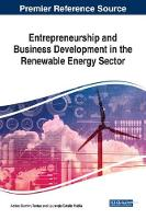 Entrepreneurship and Business Development in the Renewable Energy Sector by Adrian Dumitru (Bucharest University of Economic Studies Romania) Tantau